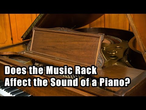 How Does the Music Rack Affect the Sound of a Piano?