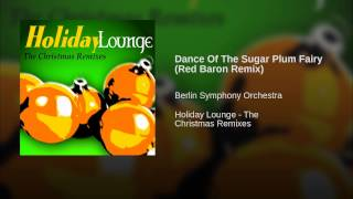 Dance Of The Sugar Plum Fairy (Red Baron Remix)