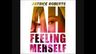 Patrice Roberts - Ah Feeling Meh Self