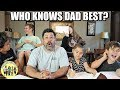 WHO KNOWS DAD BEST? KIDS SEE WHO KNOWS DAD BETTER | BRO vs SIS | PHILLIPS FamBam  Challenges