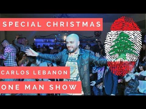 Carlos Special Christmas 2017  NEW جديد حفله كارلوس One man show Lebanon
