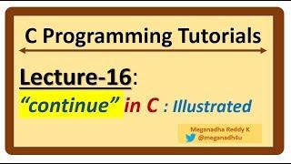 """C-Programming Tutorials : Lecture-16 -  """"continue"""" in C-Language"""