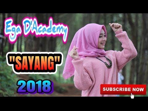 EGA DA'2    SAYANG DENGARLAH PERMINTAANKU    LAGU TERBARU 2018    D'ACADEMY INDOSIAR