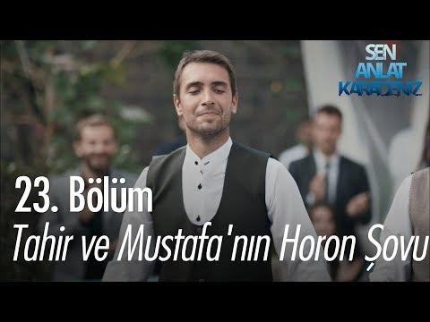 Tahir ve Mustafanın horon şovu - Sen Anlat Karadeniz 23. Bölüm