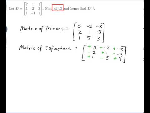 EXAMPLE: Finding the inverse of a matrix using the adjoint