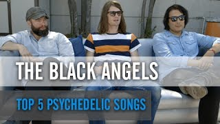 The Black Angels — Top 5 Most Psychedelic Songs Ever (The PV List)