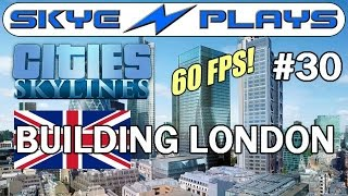 Cities: Skylines Building London #30 ►20 min Timelapse!◀ Gameplay
