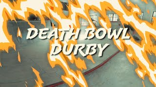 Death Bowl Durby | A DANGEROUS Day 08 of Daily Videos