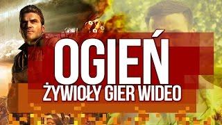 OGIEŃ w grach wideo [tvgry.pl]