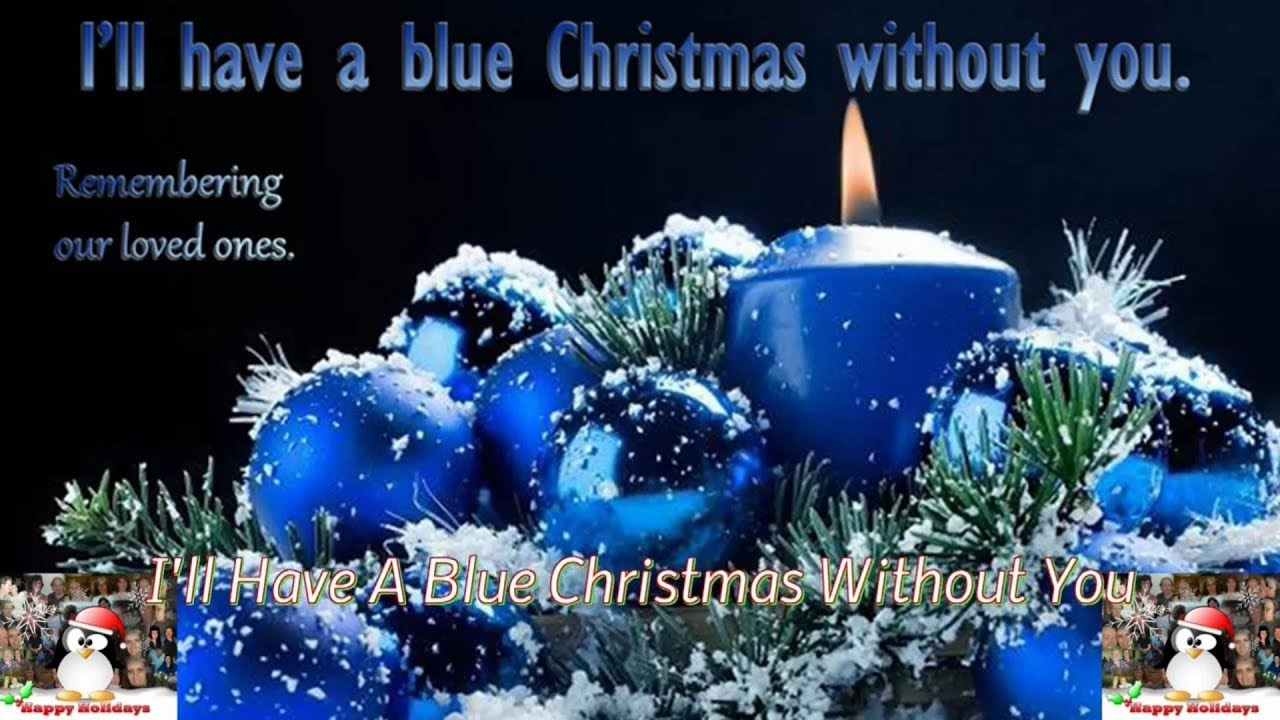ill have a blue christmas without you merry christmas happy new year from gary gale raymond - I Ll Have A Blue Christmas