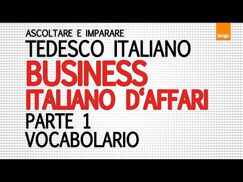 Business italienisch / deutsch - italiano tedesco d'affari / Übersetzung und Aussprache parte 1