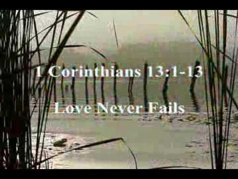 A Moment in Scripture -- Day 45 -- Love Never Fails (1 Corinthians 13:1-13 KJV)