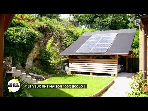 Dossier Du Jour : Je Veux Une Maison 100% écolo !
