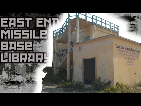 Abandoned Adventures | EAST END MISSILE BASE LIBRARY