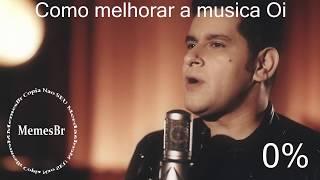 COMO MELHORAR A MUSICA - OI