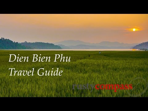 Dien Bien Phu Travel Guide