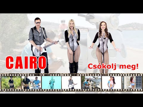 CAIRO - Csókolj meg! (Official Music Video)