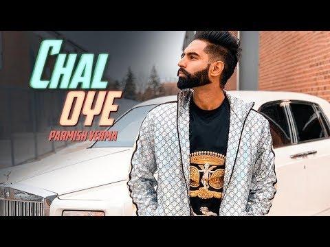 Chal Oye | Parmish Verma | Desi Crew | New Punjabi Song | Latest Punjabi Songs 2019 | Gabruu