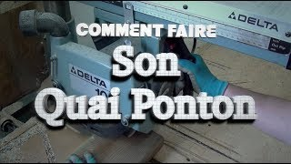 Comment faire un quai ponton™ -  How to build a pontoon dock