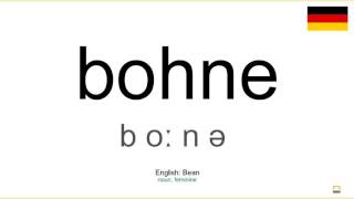 How to pronounce: Bohne (German)