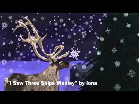 I Saw Three Ships Medley - A Celtic Christmas - Iona