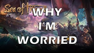 Why I Am Worried About Sea of Thieves! - Rant Video