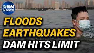 6 quakes hit China in 2 days; Three Gorges Dam hit its limit: experts; China lake looks set to spill