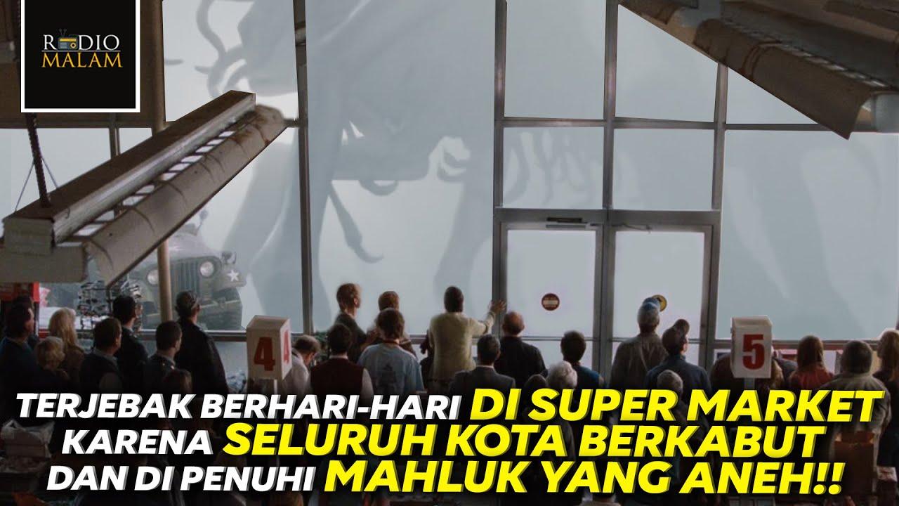 TERJEBAK DI SUPERMARKET AKIBAT MAKHLUK GANAS DI DALAM KABUT - Alur Film The Mist (2007)
