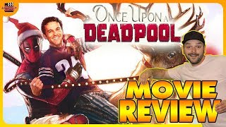 Once Upon a Deadpool (2018) Movie Review