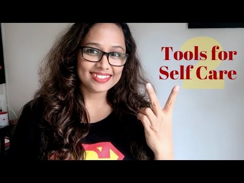 Tools for Self Care | 2 Tools You Must Use