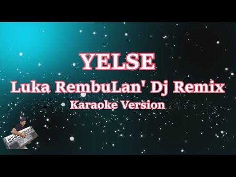 Karaoke Dj Luka Rembulan XX (Karaoke Tanpa Vocal) | Dj House Musik Keyboard