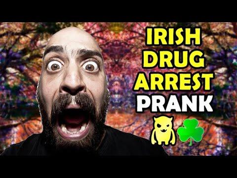 Irish Drug Arrest Prank - Ownage Pranks