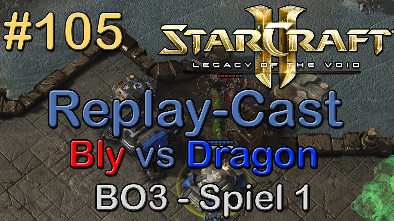 Sc2 Lotv Beta Replay Cast 105 Bly Z Vs Dragon T Bo3 Spiel
