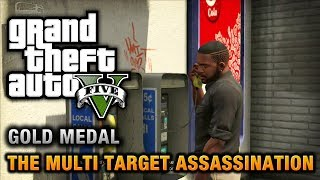 GTA 5 - Mission #34 - The Multi Target Assassination [100% Gold Medal Walkthrough]