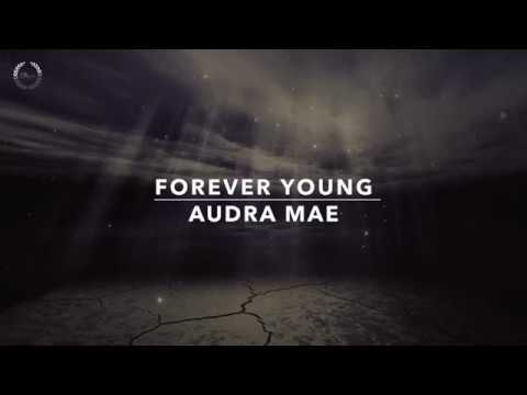 Forever young - Audra Mae | مترجمة للعربية Lyrics video