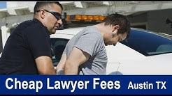 Cheap Criminal Lawyer Austin TX | Cheap Lawyer Fees