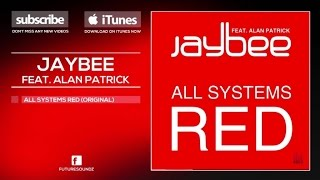 Jaybee ft. Alan Patrick - All Systems Red [Official]