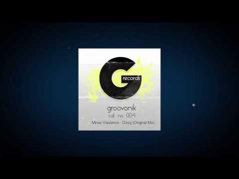 Minas Vlavianos  Dizzy Original Mix Groovonik Records