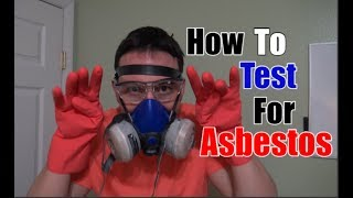 How To Test For Asbestos