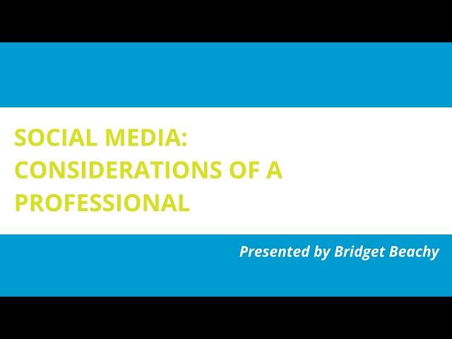 Social Media: Considerations of a Professional
