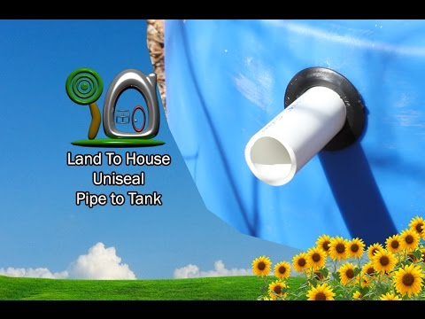 Uniseal Pipe To Tank | Land To House