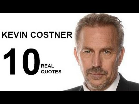 Kevin Costner 10 Real Life Quotes on Success  Inspiring  Motivational Quotes