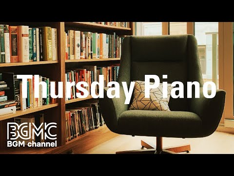 Thursday Piano: Seasonal Calming Instrumental  - Slow  for Chill Unwind Relaxation