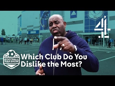 Which Football Club Do You Dislike The Most?! | The Real Football Fan Show