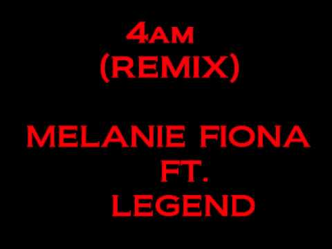Melanie Fiona - 4am (Remix) Ft. Legend