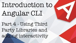introduction to angular cli part 4 using third party libraries and adding interactivity