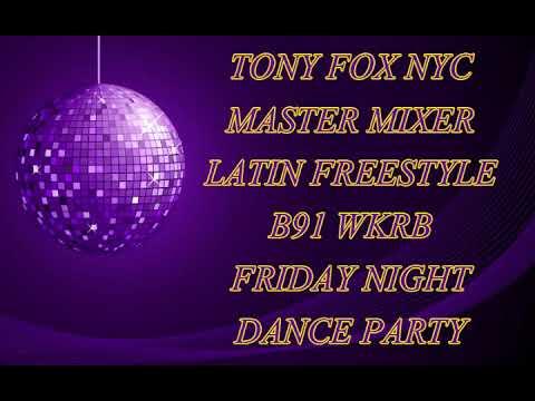 Tony Fox NYC - B91 Friday Night Dance Party Latin Freestyle Master Mix
