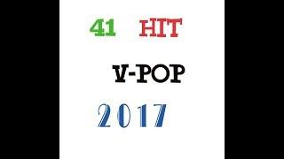 Mashup 41 bài HIT V- POP 2017