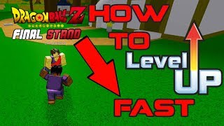 HOW TO LEVEL UP FAST IN DRAGONBALL Z FINAL STANDS | ROBLOX