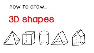 How to draw 3d shapes (pyramid, cube, cylinder, prism)
